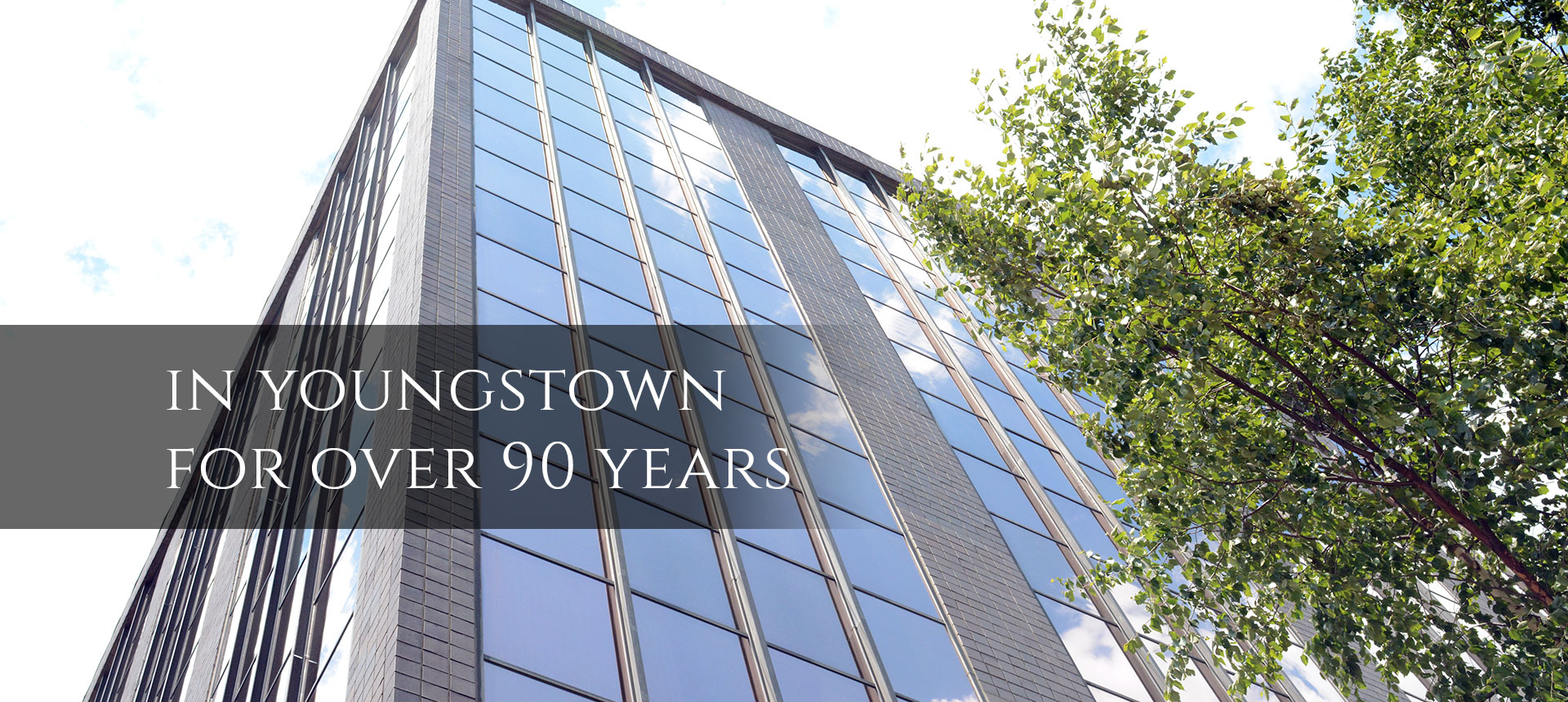 In Youngstown for over 90 years